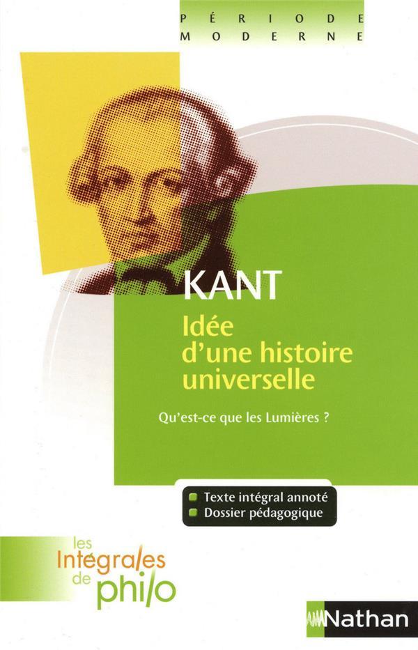 Kant ; idée d'une histoire universelle ; qu'est-ce que les Lumières ?