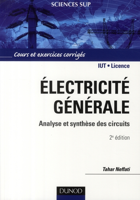 Electricite Generale - 2eme Edition - Analyse Et Synthese Des Circuits