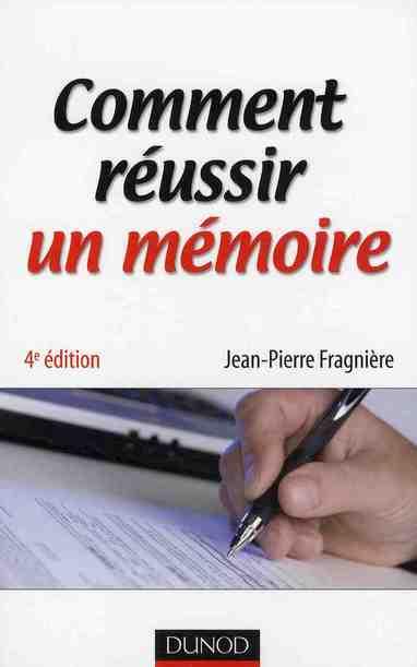 Comment Reussir Un Memoire (4e Edition)