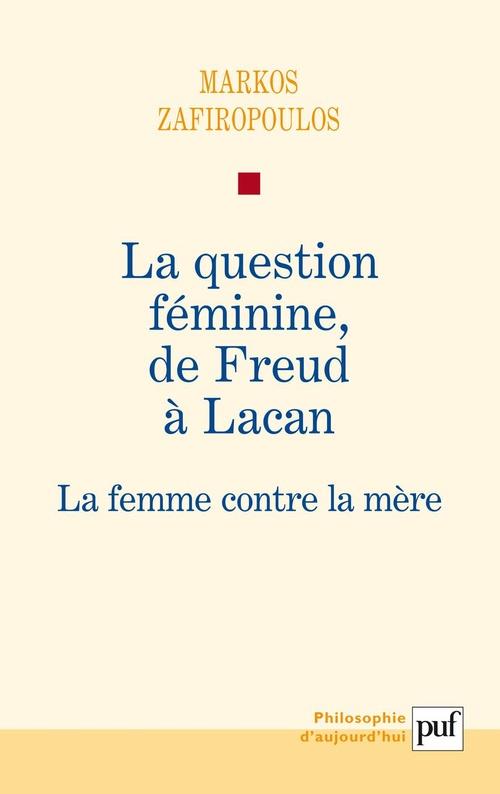 La question féminine, de Freud à Lacan ; la femme contre la mère