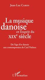 Vente Livre Numérique : La musique danoise et l'esprit du XIXe siècle  - Jean-Luc Caron