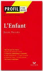 Vente EBooks : Profil - Vallès (Jules) : L'Enfant  - Jules Vallès - Guillemette Tison