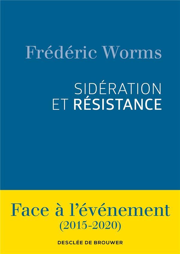 Sidération et résistance ; face à l'événement (2015-2020)