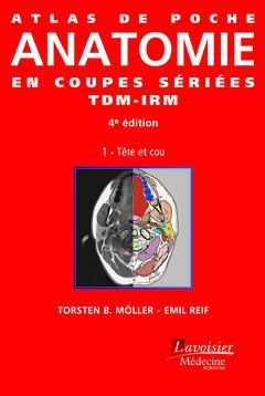 ATLAS DE POCHE ; anatomie en coupes sériées TDM-IRM (4e édition)