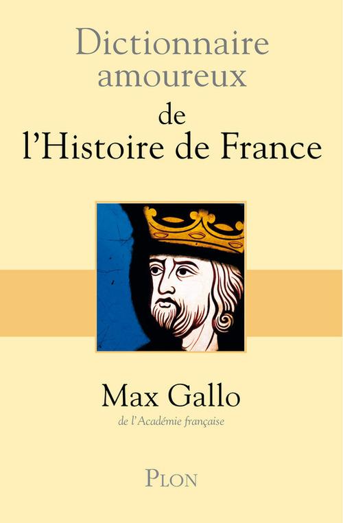 Dictionnaire amoureux ; de l'histoire de France
