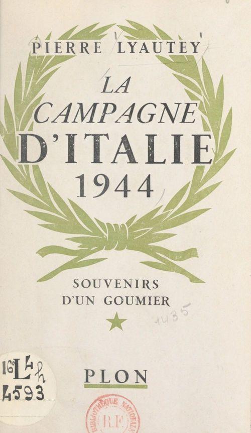 La campagne d'Italie, 1944  - Pierre Lyautey