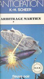 Arbitrage martien  - Karl-Herbert Scheer