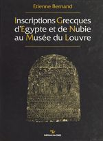 Inscriptions grecques d'Égypte et de Nubie au musée du Louvre  - Bernand E - Bernard Edina