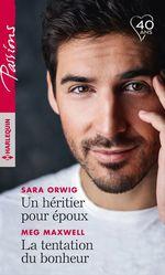 Vente EBooks : Un héritier pour époux - La tentation du bonheur  - Sara Orwig - Meg Maxwell