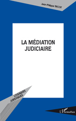 Vente Livre Numérique : La médiation judiciaire  - Jean-Philippe Tricoit