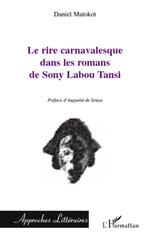 Le rire carnavalesque dans les romans de Sony Labou Tansi  - Daniel Matokot