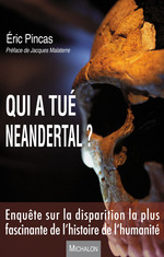 Vente Livre Numérique : Qui a tué Neandertal ?  - Eric Pincas