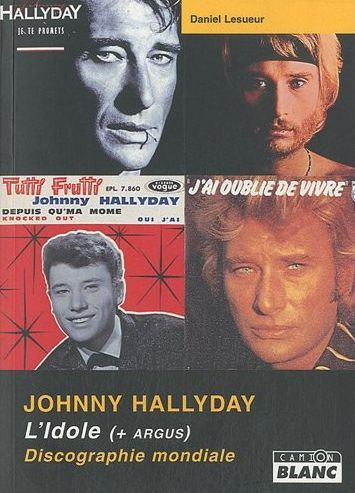 Johnny Halliday ; L'Idole (+ argus) ; discographie mondiale