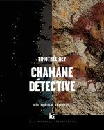 Chamane détective - L'Intégrale  - Timothée Rey