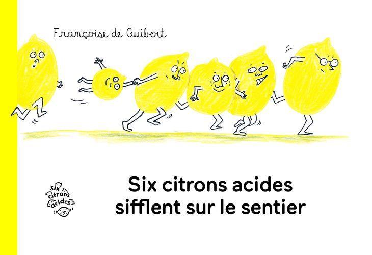 Six citrons acides sifflent sur le sentier