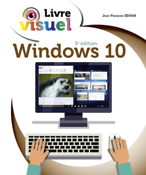 Le livre visuel de Windows 10 (3e édition)