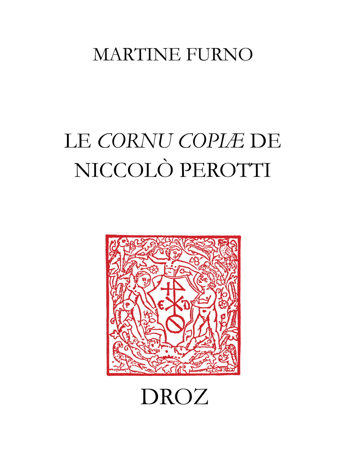 """Le """"Cornu copiæ"""" de Niccolò Perotti  - Martine Furno"""