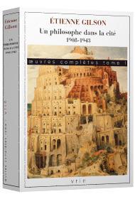 Oeuvres complètes t.1 ; un philosophe dans la cité (1908-1943)