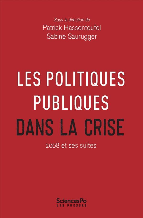 Les politiques publiques dans la crise ; 2008 et ses suites