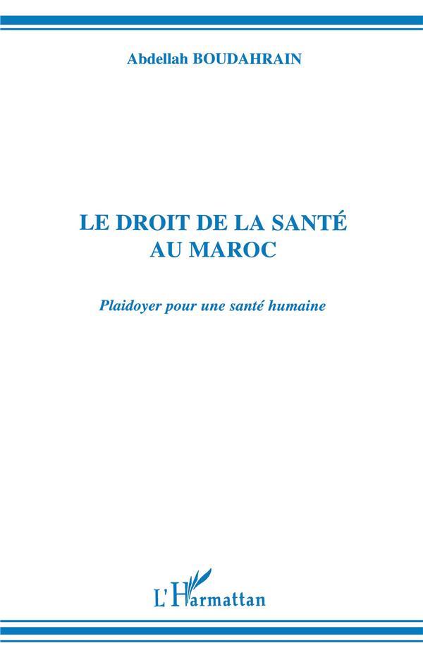Le Droit De La Sante Au Maroc ; Plaidoyer Pour Une Sante Humaine