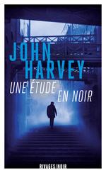 Vente Livre Numérique : Une étude en noir  - John Harvey