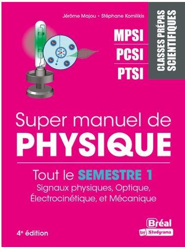 Super manuel de physique MPSI PCSI PTSI signaux physiques, optique,