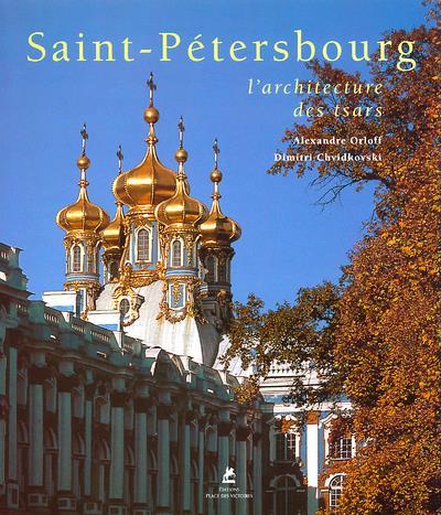 Saint Petersbourg ; l'architecture des tsars