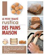 Vente Livre Numérique : Le petit traité Rustica des pains maison  - Anthony Lanneretonne - Margaux Gayet