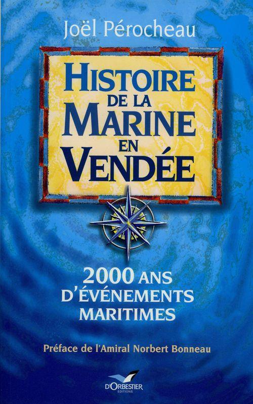 Histoire de la Marine en Vendée  - Joel Perocheau