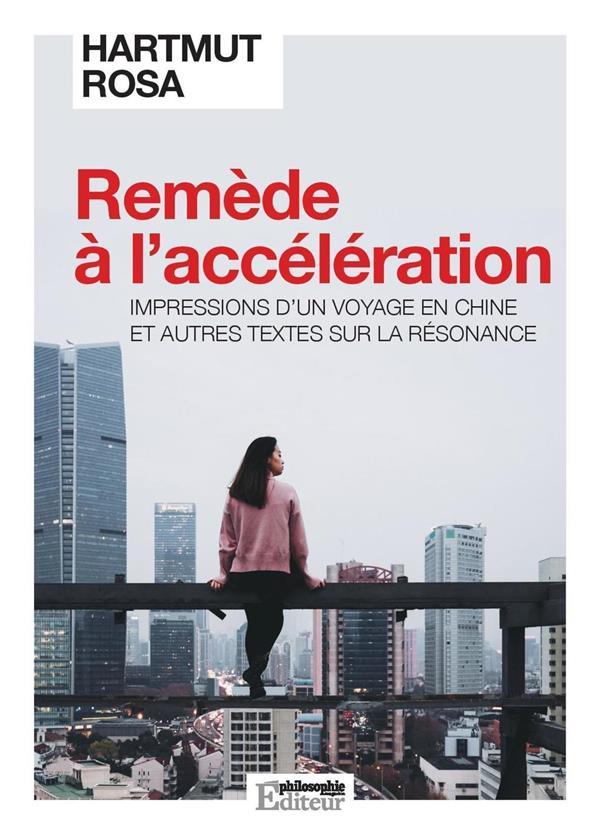 Remède à l'accélération ; impressions d'un voyage en Chine et autres textes sur la résonance