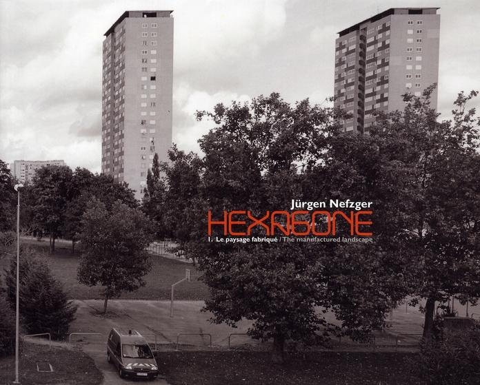 Hexagone t.1 ; le paysage fabriqué