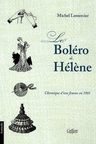Le boléro à Hélène ; chronique d'une femme en 1901