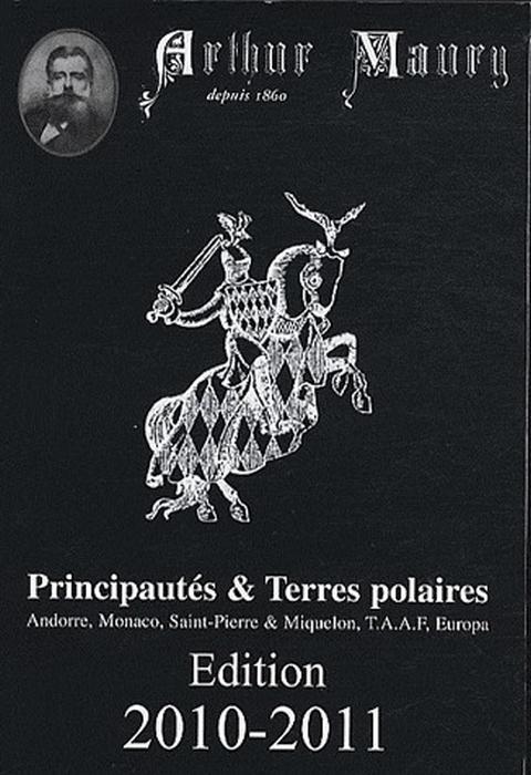Catalogue Arthur Maury ; principautés & terres polaires (édition 2010/2011)