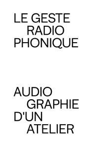 Le geste radiophonique ; audiographie d'un atelier