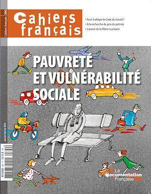 Cahiers français : Pauvreté et vulnérabilité sociale - n°390  - La Documentation française  - Collectif