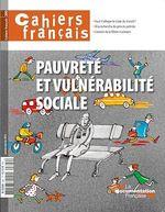 Cahiers français : Pauvreté et vulnérabilité sociale - n°390