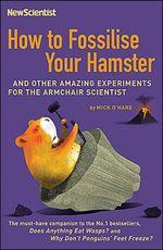 Vente Livre Numérique : How To Fossilize Your Hamster  - Scientist New