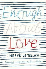 Vente livre : EBooks : Enough About Love  - Hervé Le Tellier - HervAc Le Tellier
