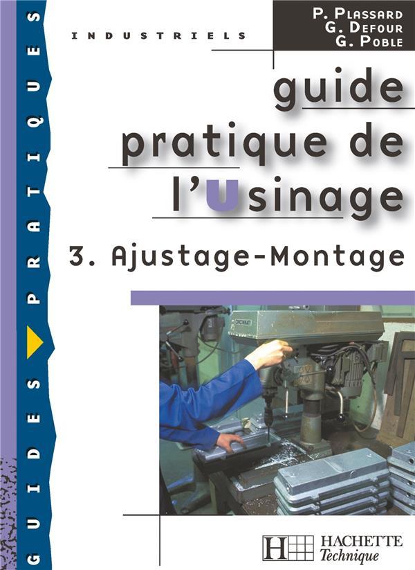 Guide Pratique De L'Usinage, 3 Ajustage Montage - Livre Eleve - Ed.2006