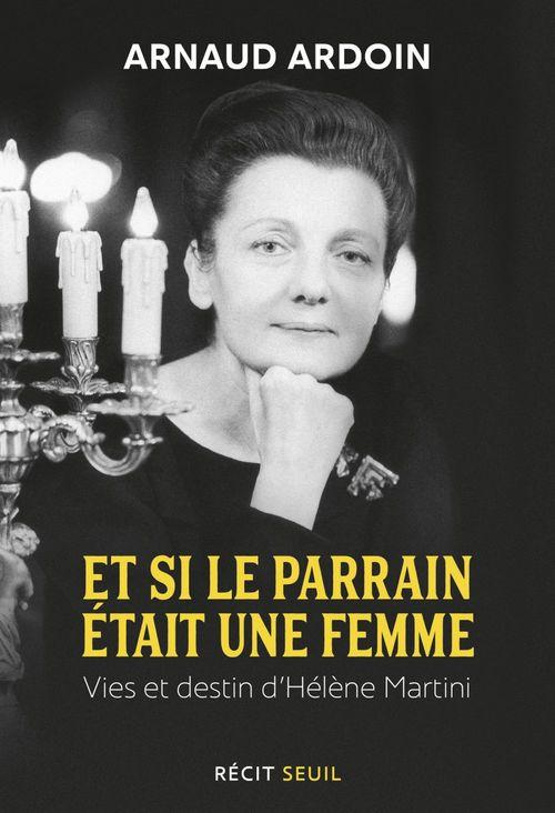 Et si le parrain était une femme - Hélène Martini, de la pègre aux Folies Bergère