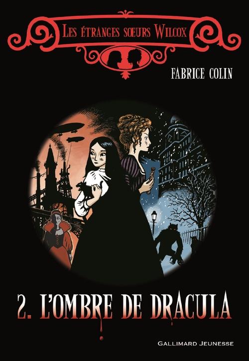 Les étranges soeurs Wilcox t.2 ; l'ombre de Dracula