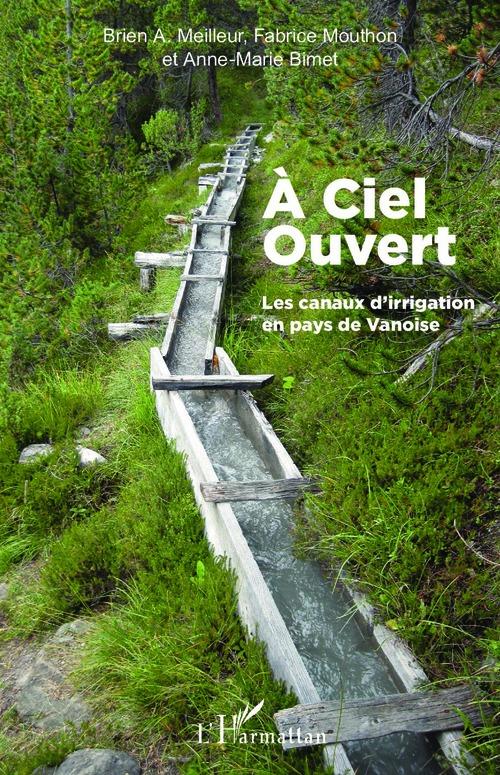 à ciel ouvert ; les canaux d'irrigation en pays de Vanoise
