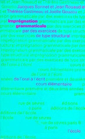 Impregnation grammaticale par des exercices de type structural, cours elementaire - de l'oral a l'ec