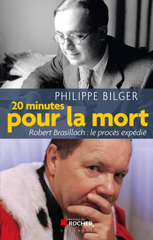 20 minutes pour la mort ; Robert Brasillach : le procès expédié