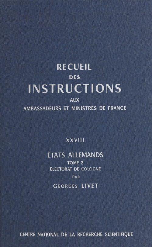 Recueil des instructions données aux ambassadeurs et ministres de France (28.2) : états allemands