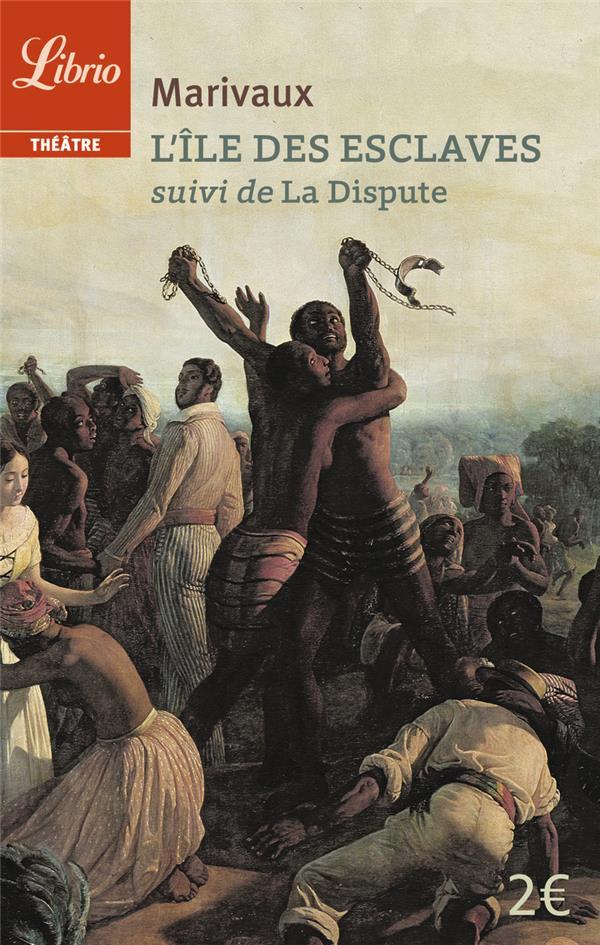 L'île des esclaves ; la dispute
