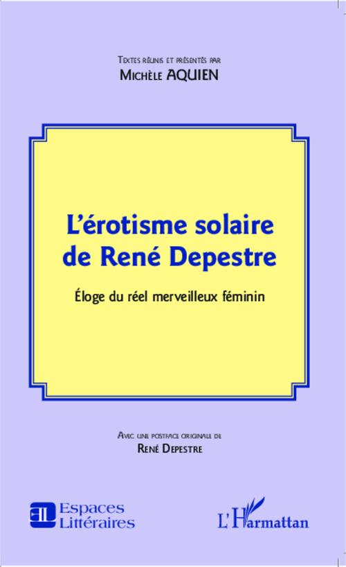 L'érotisme solaire de René Depestre ; éloge du réel merveileux féminin