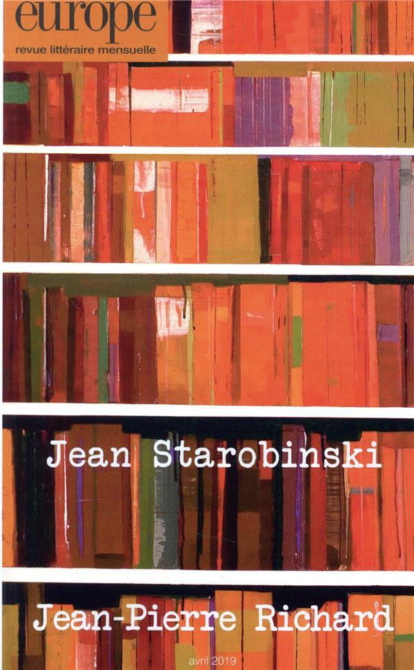 Revue europe n.1080 ; jean starobinski / jean-pierre richard ; avril 2019