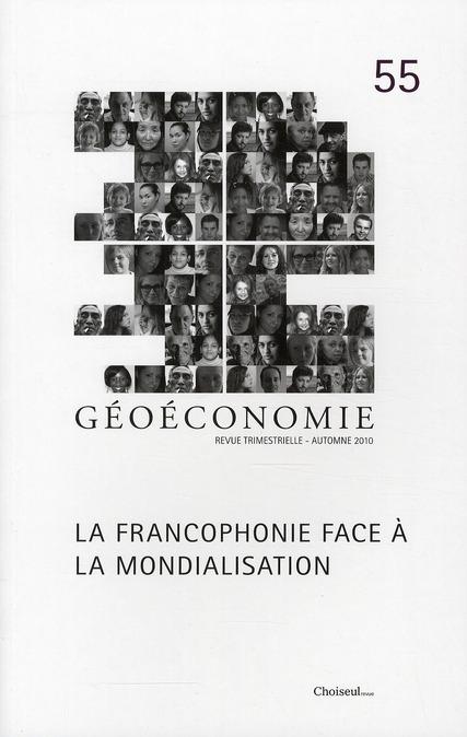 Geoeconomie t.55; la francophonie face a la mondialisation