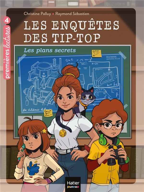 PALLUY/SEBASTIEN - LES ENQUETES DES TIP TOP T.1  -  LES PLANS SECRETS